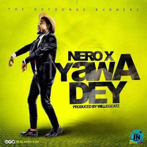 Nero X - Yawa Dey